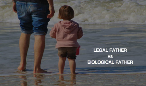 biological father versus legal father