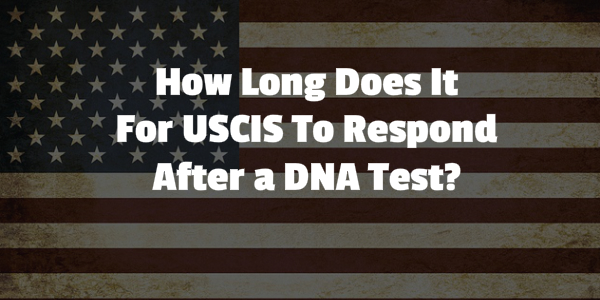 how long does uscis dna test take